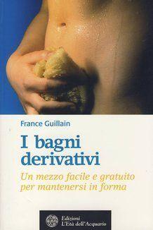 I bagni derivativi - libro di France Guillain