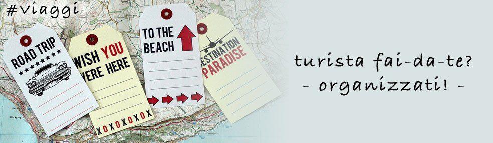 Viaggi fai-da-te? Ecco come organizzarsi