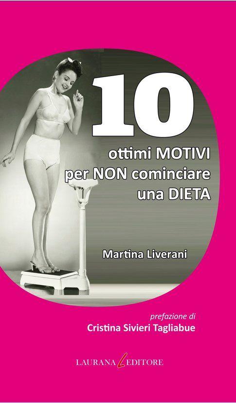 """copertina del libro """"10 ottimi motivi per non cominciare una dieta"""""""