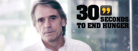 """L'immagine della campagna """"30 Seconds to End Hunger"""" con Jeremy Irons come testimonial"""