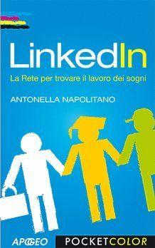 Linkedin - La rete per trovare il lavoro dei sogni