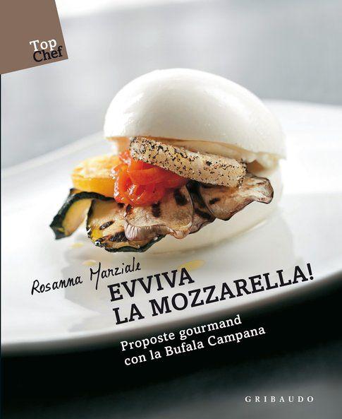 """Copertina del libro """"Evviva la mozzarella, proposte gourmand con la Bufala Campana"""""""