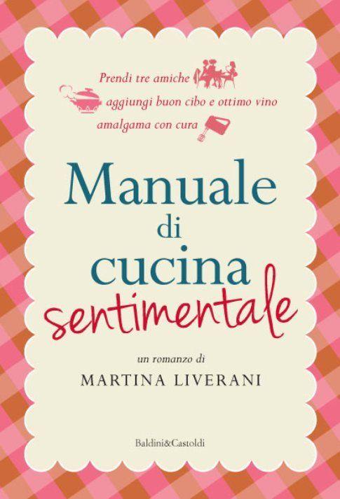 """Copertina di """"Manuale di cucina sentimentale"""""""