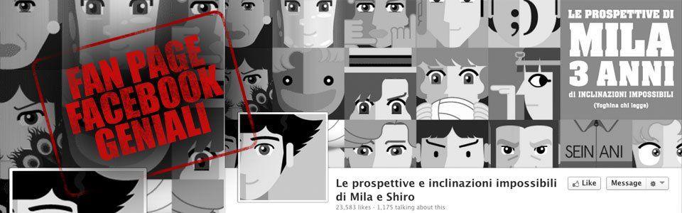 Pagine Facebook geniali: Prospettive e inclinazioni impossibili di Mila e Shiro