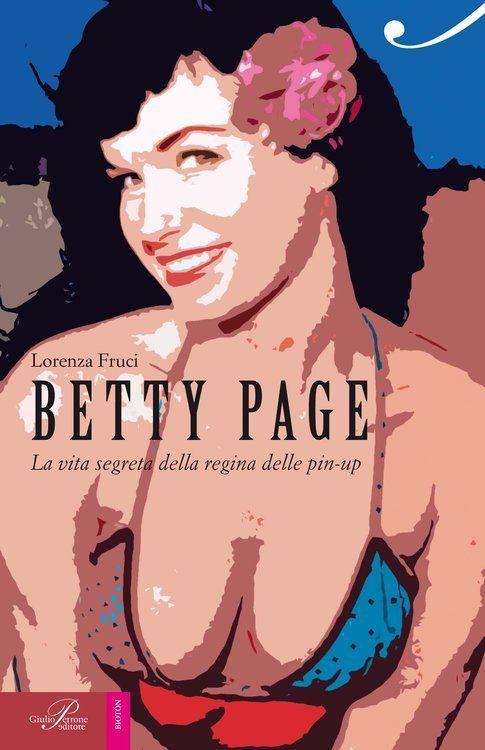 """Cover libro """"Betty Page. La vita segreta della regina delle pin-up"""" - immagine concessa da Lorenza Fruci"""