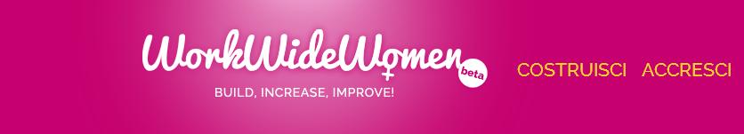 Work Wide Woman, un progetto digitale tutto al femminile