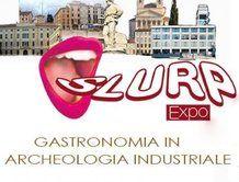 Slurp Expo - Gastronomia archeologica industriale