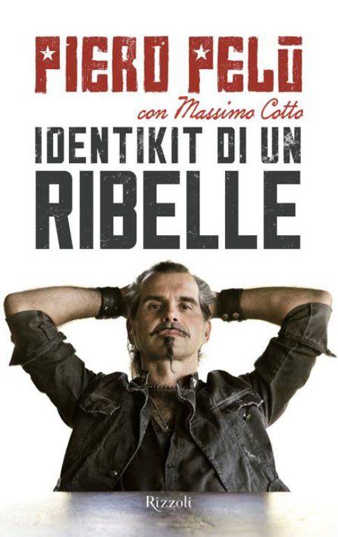 La copertina di Identikit di un ribelle, l'autobiografia di Piero Pelù