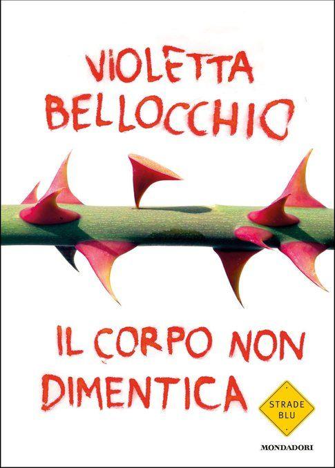 Copertina di Il corpo non dimentica di Violetta Bellocchio
