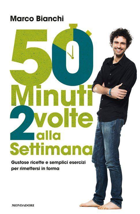 50 minuti 2 volte alla settimana, il nuovo libro di Marco Bianchi. Foto di Dario Altamura.