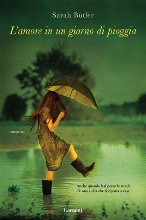 """""""L'amore in un giorno di pioggia"""" di Sarah Butler - Garzanti"""