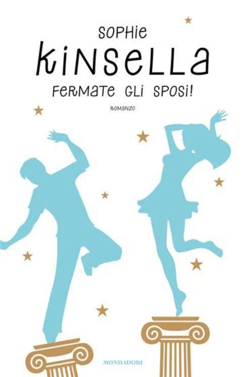 """""""Fermate gli sposi!"""" di Sophie Kinsella - Mondadori"""