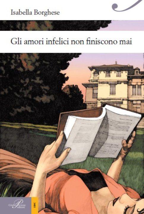 """Copertina de """"Gli amori infelici non finiscono mai"""" - immagine da Isabella Borghese"""