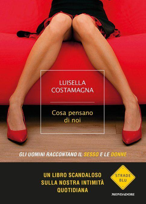 Cosa pensano di noi - Luisella Costamagna - Mondadori