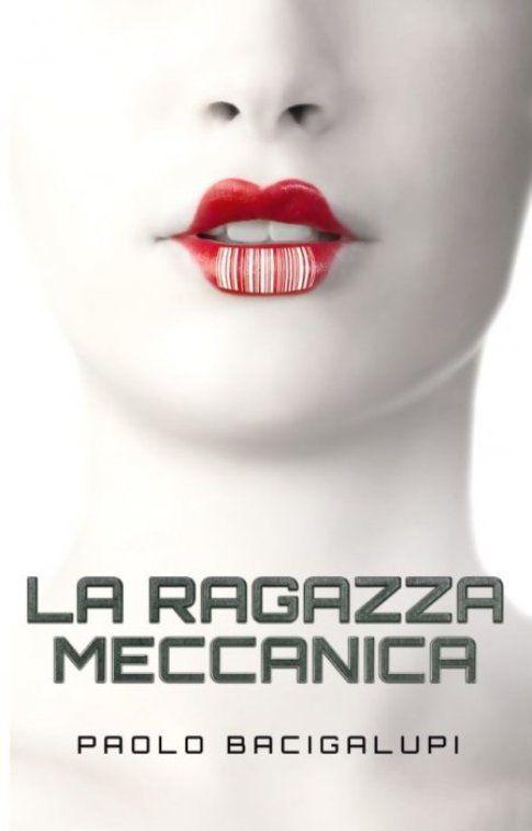 La ragazza meccanica - Paolo Bacigalupi - Multiplayer.it Edizioni