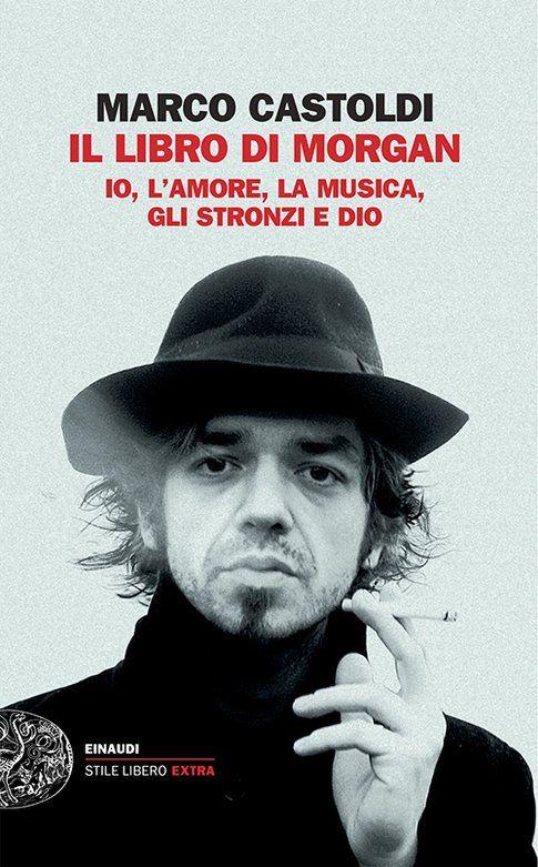 Il libro di Morgan - Marco Morgan Castoldi - Einaudi