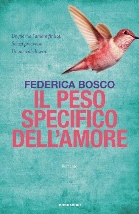 Il peso specifico dell'Amore di Federica Bosco