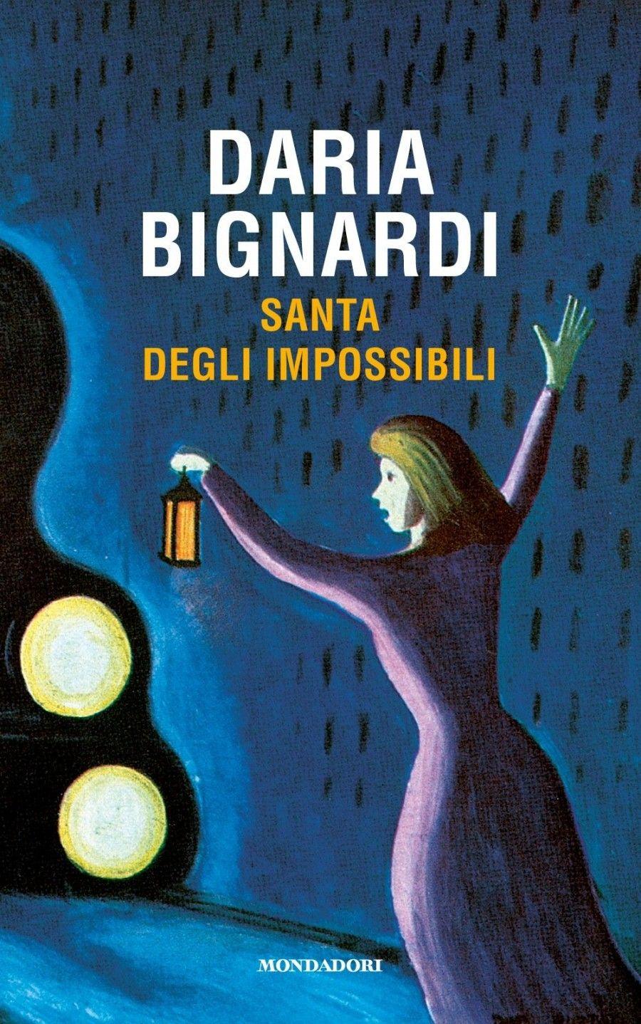 Santa degli Impossibili di Daria Bignardi