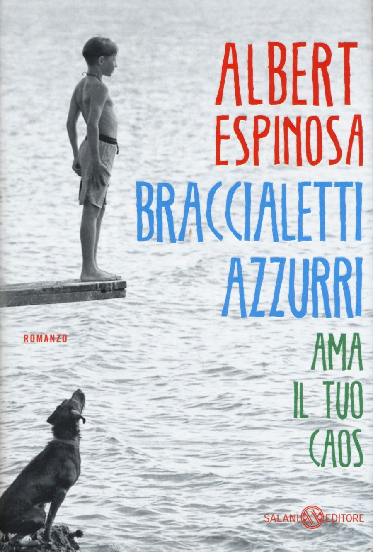 """""""Braccialetti Azzurri"""" di Albert Espinosa"""