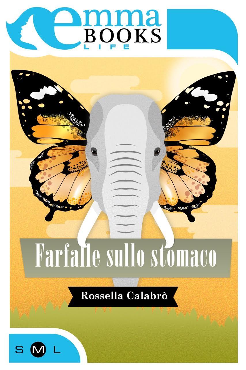 Farfalle sullo stomaco di Rossella Calabrò