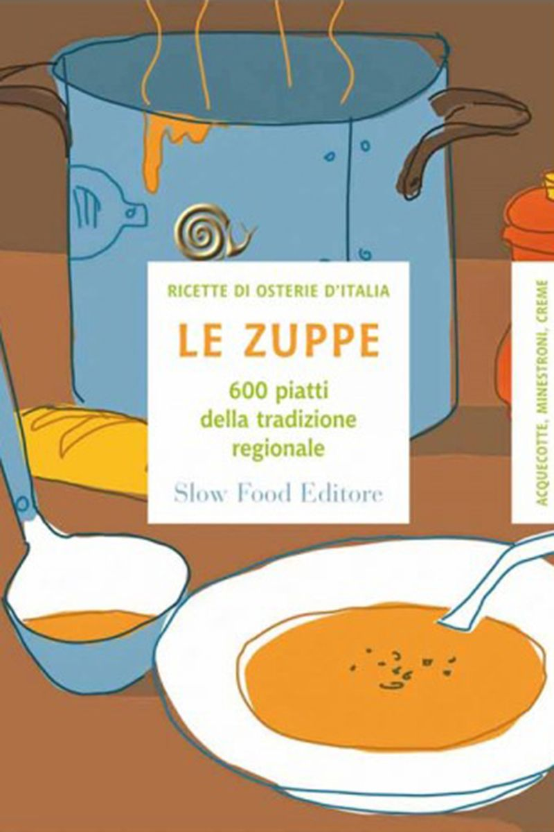 Le zuppe - 600 piatti delle cucine regionali