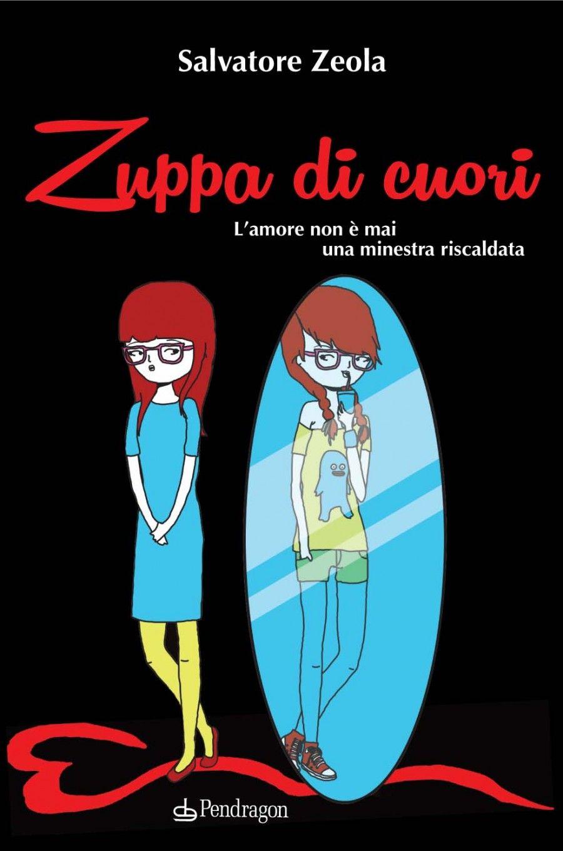 """Cover di """"Zuppa di cuori"""" di Salvatore Zeola"""