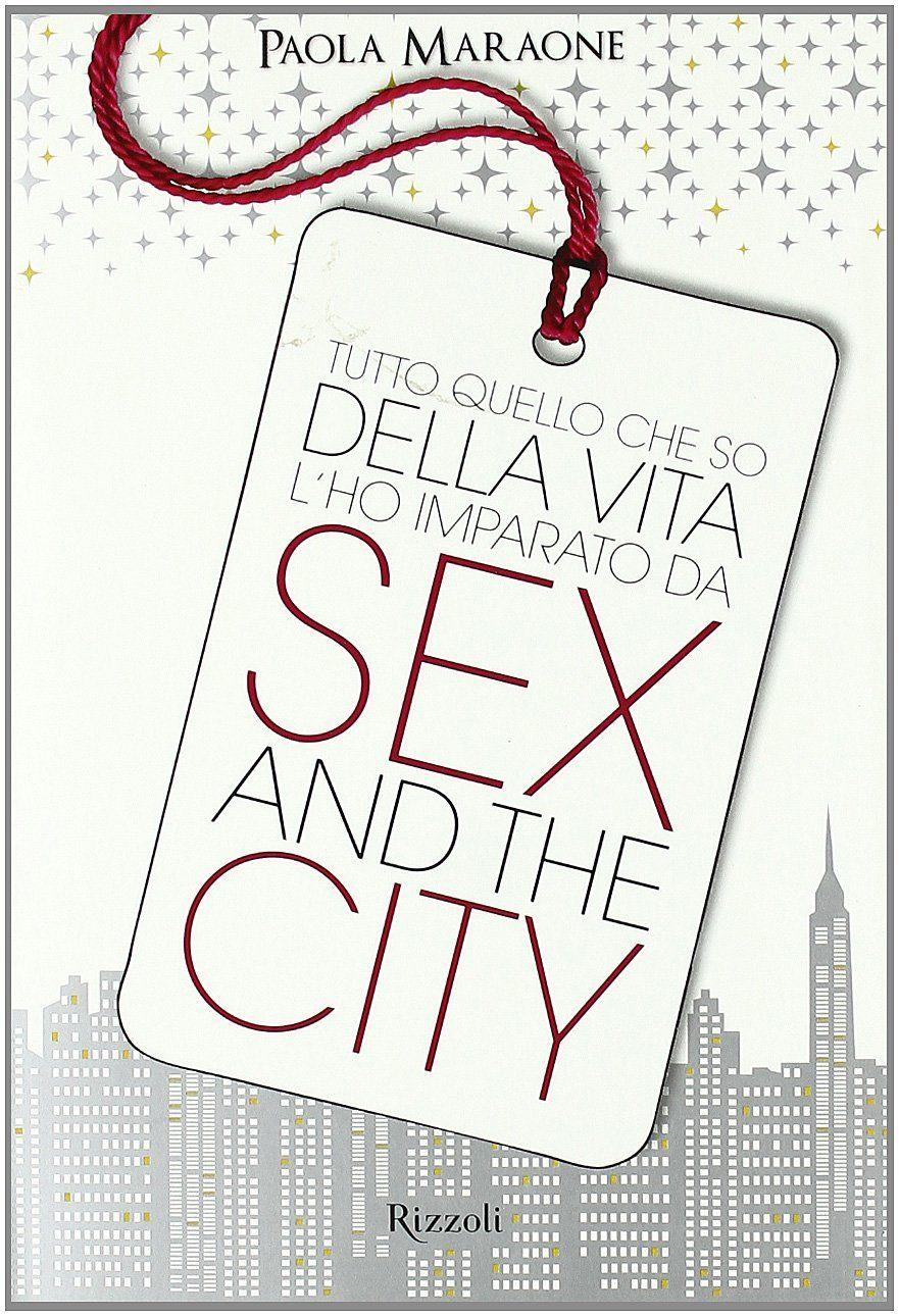 """Tutto quello che so della vita l'ho imparato da """"Sex & the City"""""""
