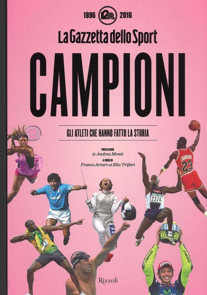 Campioni. Gazzetta dello Sport.