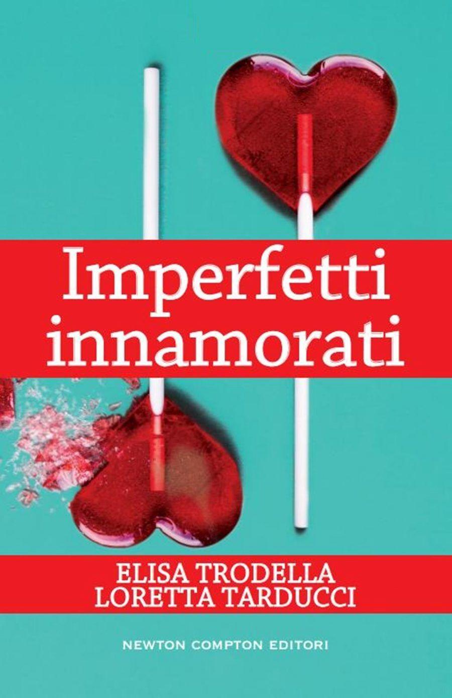 Imperfetti innamorati di Elisa Trodella e Loretta Tarducci