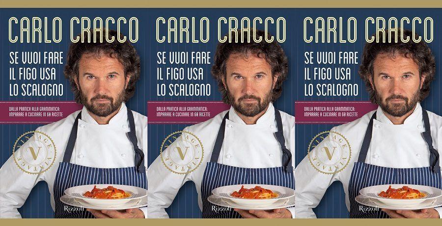 Il libro di ricette Se vuoi fare il figo usa lo scalogno di Carlo Cracco