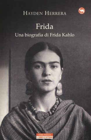 Frida. Vita di Frida Kahlo di Hayden Herrera