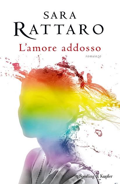 L'amore addosso di Sara Rattaro, la storia di Giulia non è come sembra...