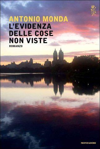 L'evidenza delle cose non viste di Antonio Monda, una storia ambientata nella New York degli anni Ottanta e di una voglia di riscatto della protagonista.