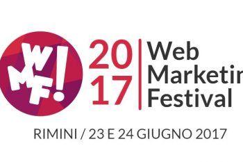 Web Marketing Festival 2017! 23 e 24 Giugno tutti a Rimini per parlare del nostro pane quotidiano: il digital!