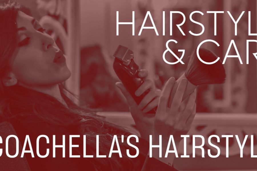 Hair Style&Care: Coachella's style