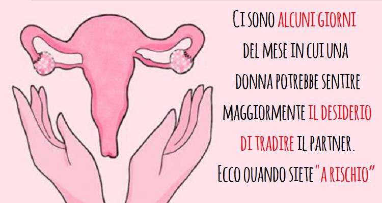 Durante l'ovulazione la donna potrebbe essere più infedele: dieci cose da sapere