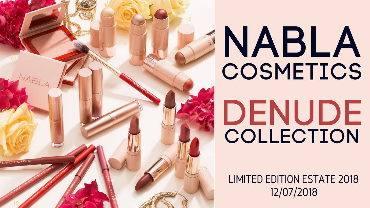 Nabla Cosmetics DENUDE: la collezione estiva 2018 in anteprima!