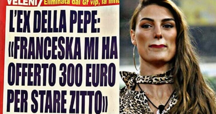 "Franceska Pepe L'ex fidanzato: ""Mi ha offerto 300 euro"