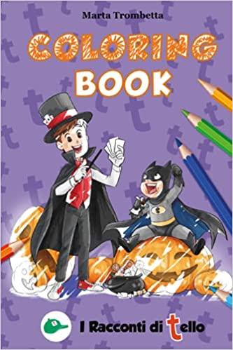 Libro di disegni da colorare per Halloween per bambini. Una divertente e paurosa raccolta di disegni, maschere e giochi: direttamente dal fantastico mondo di TelloWorld