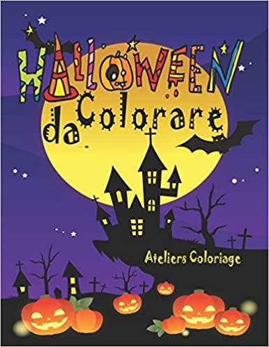 Disegni da colorare di Halloween: Libri di Halloween per bambini da 4 anni da colorare con una collezione di 37 disegni