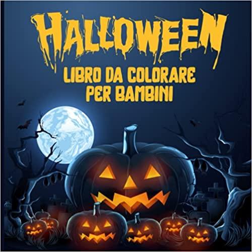 Halloween libro da colorare per bambini: Disegni da colorare di Halloween per bambini dai 3-4 anni